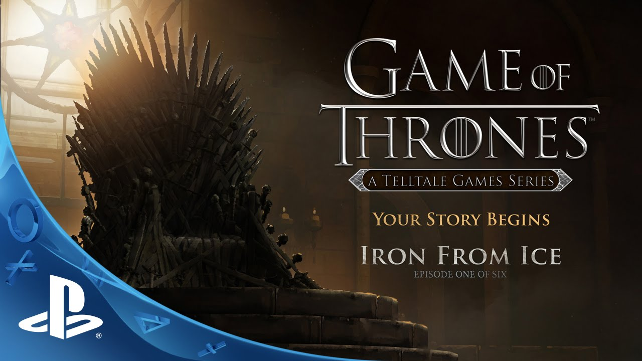 Game of Thrones - Episode 1: Iron From Ice