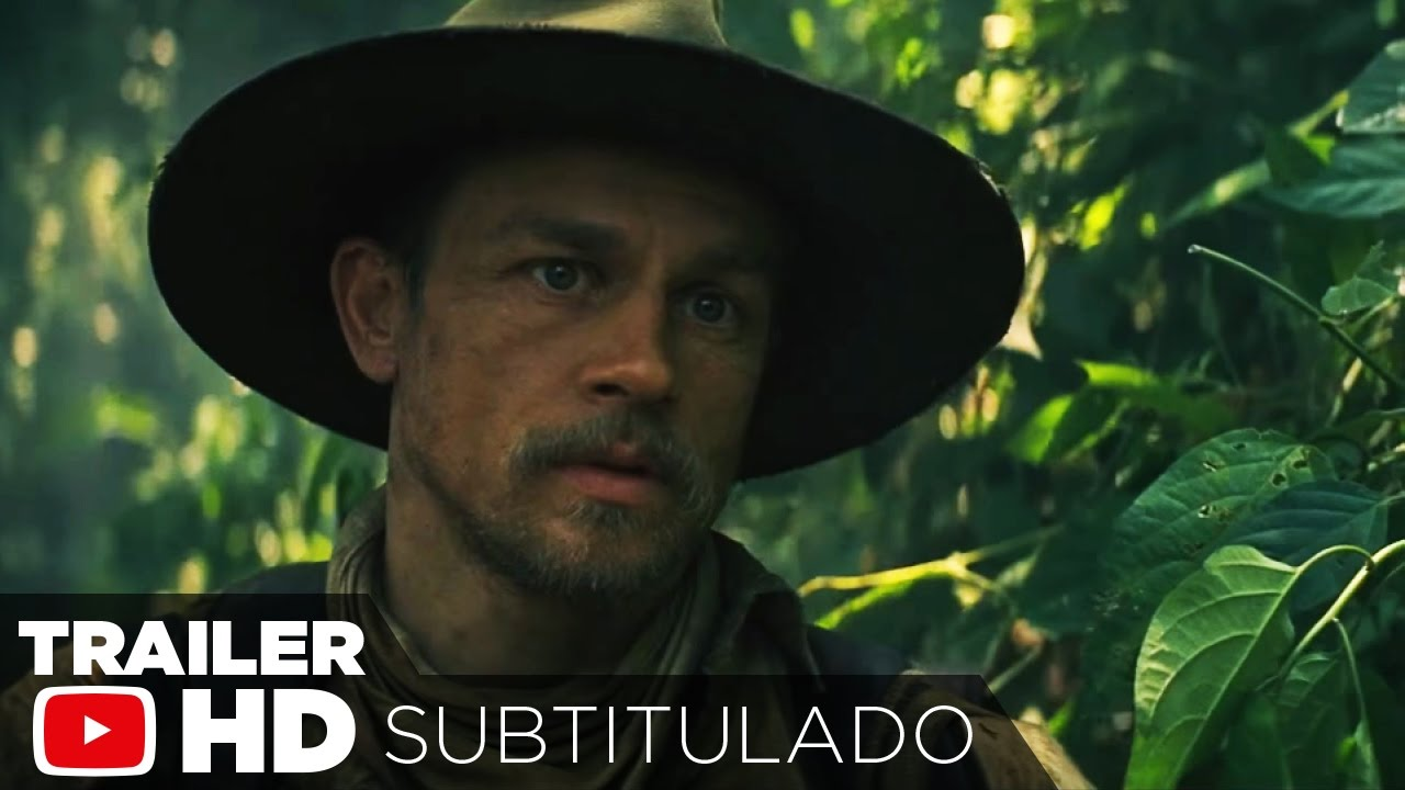 The Lost City of Z - Trailer Internacional #1 (2017) SUBTITULADO
